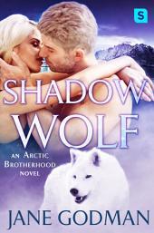 Shadow Wolf: A Shifter Romance (Arctic Brotherhood, Book 2)