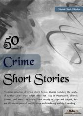 50 Crime Short Stories - THE BEST SHORT WORKS COLLECTION