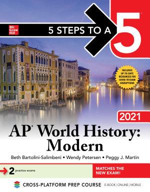 5 Steps to a 5  AP World History  Modern 2021