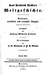 Karl Friedrich Becker's Weltgeschichte: Th. Geschichte der neueren Zeit. 7. verb. und verm. Ausg. Neu Bearb. von J.W. Loebell