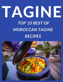 Tagine - Top 10 Best of Moroccan Tagine Recipes