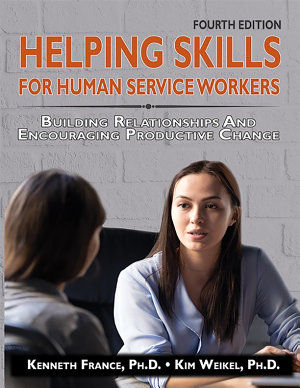 Helping Skills for Human Service Workers  4th Ed