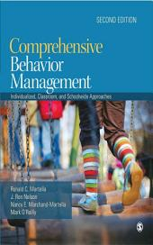 Comprehensive Behavior Management: Individualized, Classroom, and Schoolwide Approaches, Edition 2