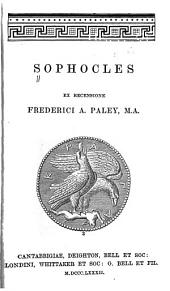Sophocles, ex recensione Frederici A. Paley ...