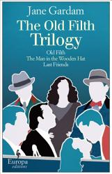 The Old Filth Trilogy Book PDF