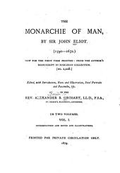 The Monarchie of Man: Now for the First Time Printed: from the Author's Ms. in Harleian Collection, Volume 1