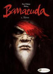 Barracuda - Volume 1 - Slaves
