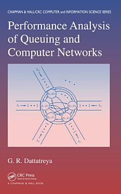 Performance Analysis of Queuing and Computer Networks PDF