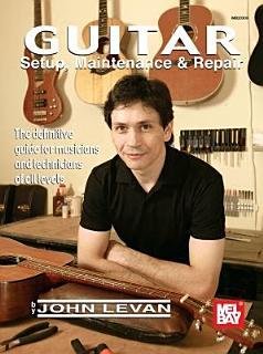 Guitar Setup  Maintenance   Repair Book