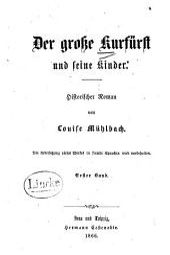 Der grosse Kurfürst und seine Kinder: historischer Roman, Band 1