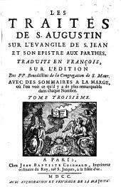 Les traités de S. Augustin sur l'Evangile de S. Jean et son épistre aux Parthes