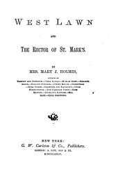 West Lawn ; And, The Rector of St. Mark's