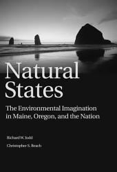 """Natural States: """"The Environmental Imagination in Maine, Oregon, and the Nation"""""""
