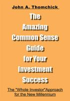 The Amazing Common Sense Guide for Your Investment Success PDF