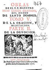 Obras de el V.P. ... fray Luis de Granada del Orden de Santo Domingo: De la oracion y meditacion. De la devocion, Parte 2