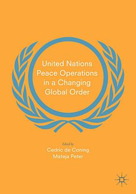 United Nations Peace Operations in a Changing Global Order PDF