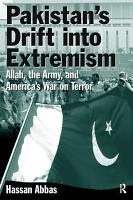 Pakistan s Drift into Extremism  Allah  the Army  and America s War on Terror PDF
