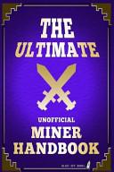 The Ultimate Unofficial Miner Handbook