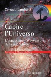 Capire l'Universo: L'appassionante avventura della cosmologia