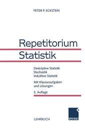 Repetitorium Statistik: Deskriptive Statistik Stochastik Induktive Statistik Mit Klausuraufgaben und Lösungen, Ausgabe 3