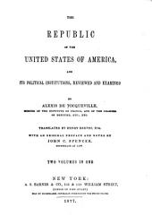 The Republic of the United States of America: And Its Political Institutions, Volume 1