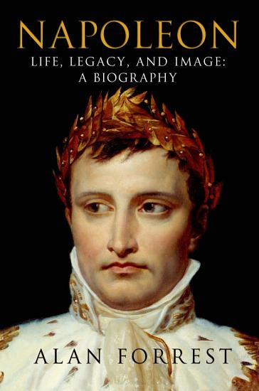 Napoleon  Life  Legacy  and Image  A Biography PDF