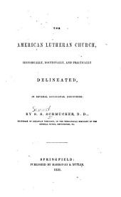 The American Lutheran Church: Historically, Doctrinally and Practically Delineated, in Several Occasional Discourses