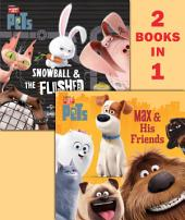 Max & His Friends/Snowball & the Flushed Pets (Secret Life of Pets)