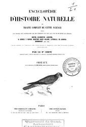 Encyclopédie d'histoire naturelle ou Traité complet de cette science, d'après les travaux des naturalistes les plus éminents de tous les pays et de toutes les époques: Oiseaux, Volume1