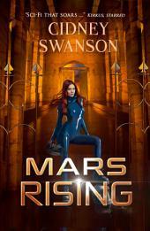 Mars Rising: Book Six in the Saving Mars Series
