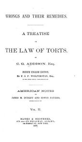 Wrongs and Their Remedies: A Treatise on the Law of Torts, Volume 2