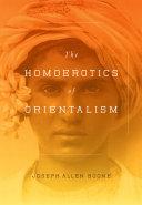 The Homoerotics of Orientalism