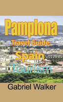 Pamplona Travel Guide, Spain