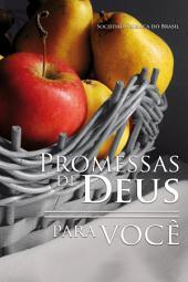 Promessas de Deus para você: Uma seleção de preciosas promessas da Bíblia para o dia a dia