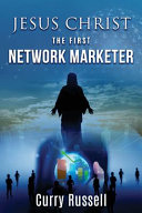 JESUS CHRIST The First Network Marketer