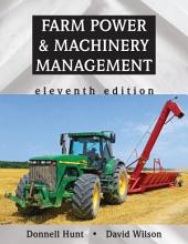 Farm Power and Machinery Management: Eleventh Edition