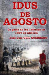 """Idus de Agosto: El intento de pronunciamiento constitucional de """"los Coloraos"""" en 1824 en Almería"""