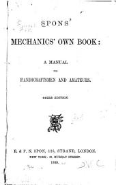 Mechanics' own book: a manual for handicraftsmen and amateurs
