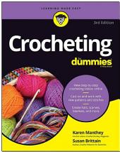 Crocheting For Dummies, + Video: Edition 3