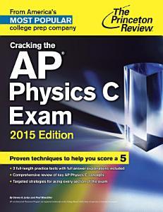 Cracking the AP Physics C Exam  2015 Edition Book