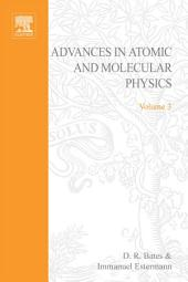 Advances in Atomic and Molecular Physics: Volume 3