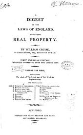 A Digest of the Laws of England: Respecting Real Property, Volume 1