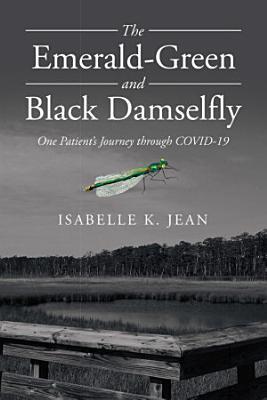 The Emerald Green and Black Damselfly