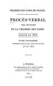 Procès-verbal des séances de la Chambre des Pairs: 1818,3