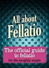 All about Fellatio