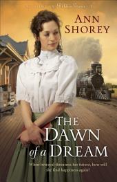 The Dawn of a Dream (At Home in Beldon Grove Book #3)
