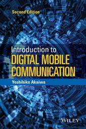 Introduction to Digital Mobile Communication: Edition 2