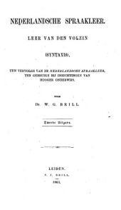 Nederlandsche spraakleer: leer van den volzin (syntaxis), ten vervolge van de Nederlandsche spraakleer ten gebruike bij inrichtingen van hooger onderwijs