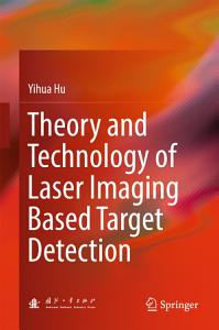 Theory and Technology of Laser Imaging Based Target Detection Book