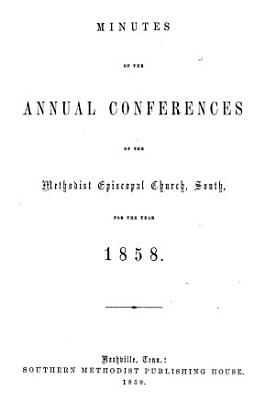 Minutes of the Annual Conferences of the Methodist Episcopal Church  South  for the Years     PDF